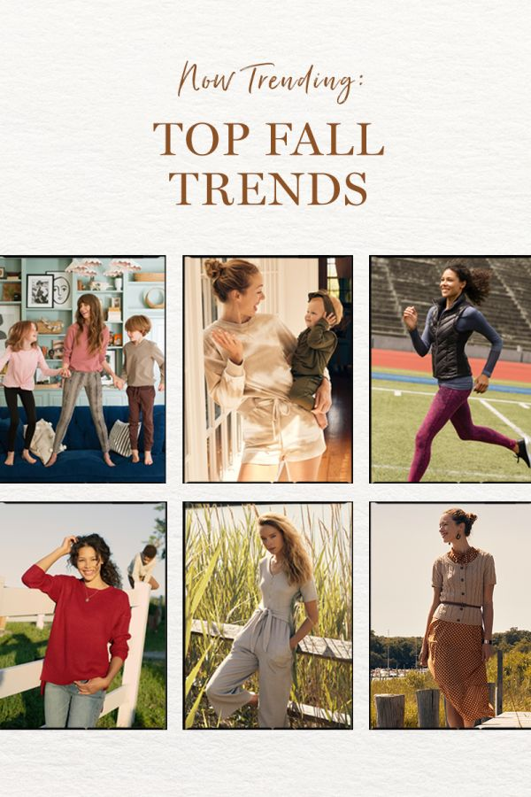 Now Trending: Top Fall Trends. Pictured Left to right. Woman in comfort at home clothing with her children on a couch. Mother in loungewear with baby. Women running in workout clothing. Woman in ripped knit wear. Woman in jumpsuit in fall colored hues. Woman in dress with knit wear over the top and belt.