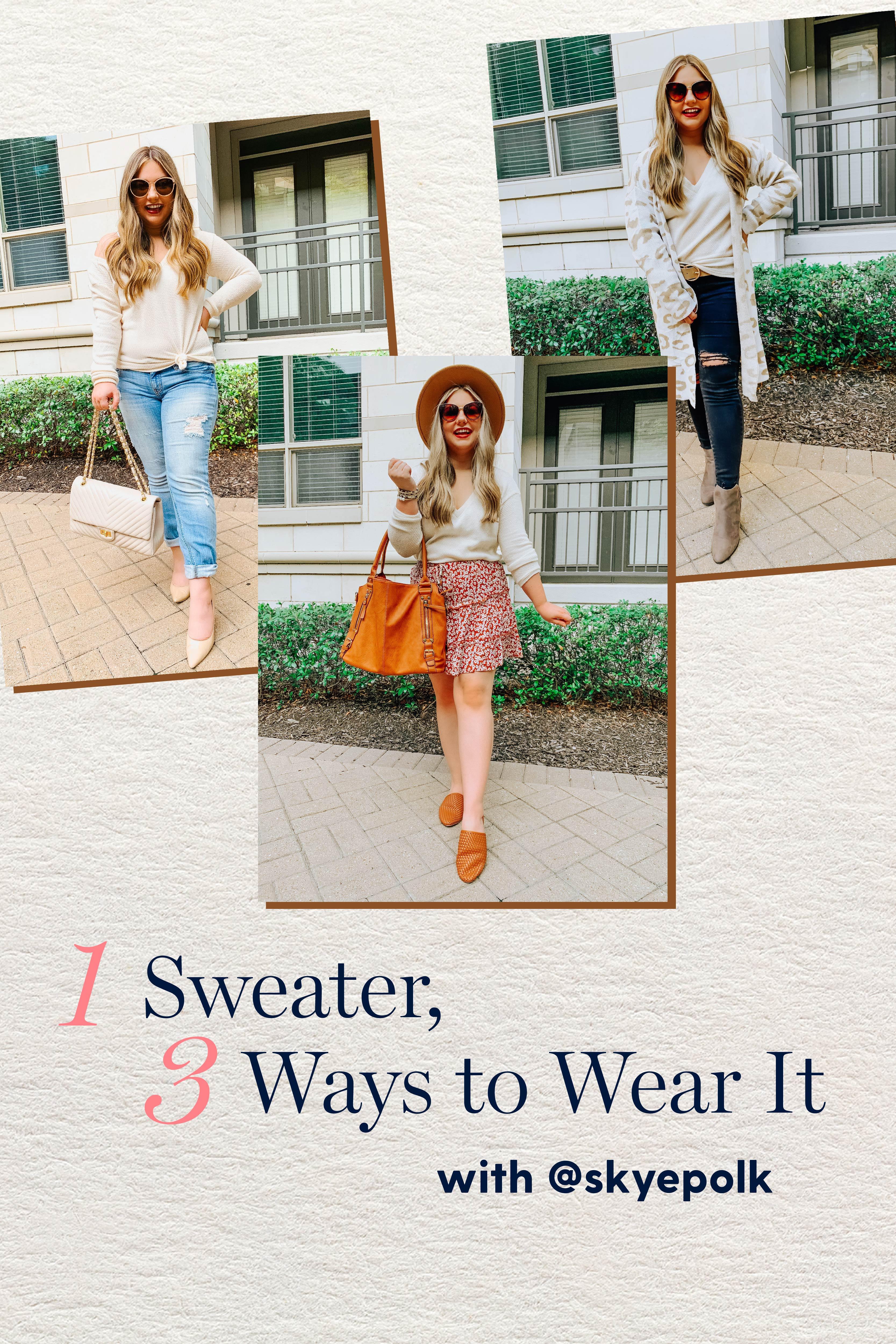 Influencer Skye Polk shows 3 different ways to wear this cream sweater.